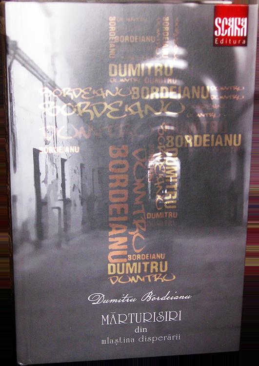 """Cartea-""""Mărturisiri-din-mlaștina-disperării""""-de-Dumitru-Bordeianu"""