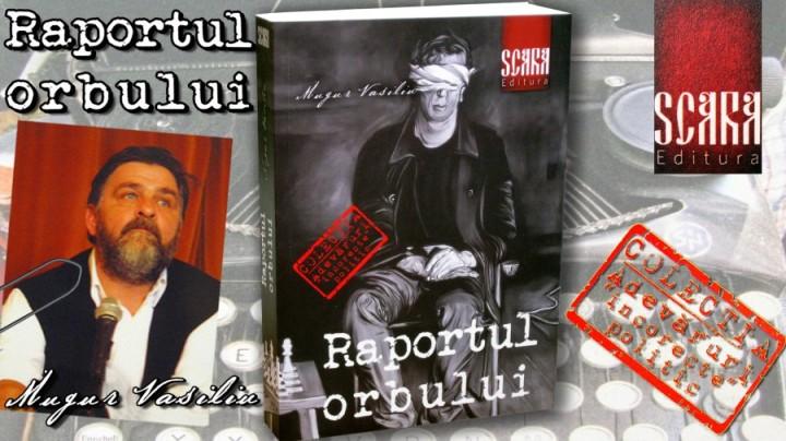 a-aparut-cartea-raportul-orbului-scrisa-de-mugur-vasiliu-900x506